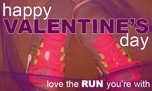 valentine2 Today, love the run youre with